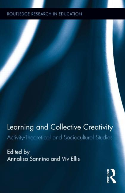 Learning and Collective Creativity: Activity-theoretical and Sociocultural Studies